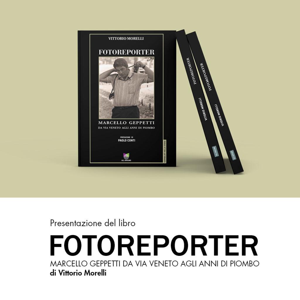 Fotoreporter: il libro su Marcello Geppetti